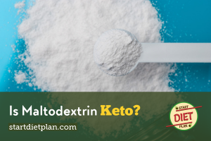 Maltodextrin – Is it Keto?